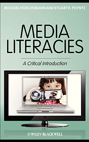 9781405186117: Media Literacies: A Critical Introduction