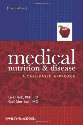 Medical Nutrition and Disease : A Case-Based: Gail Morrison; Lisa