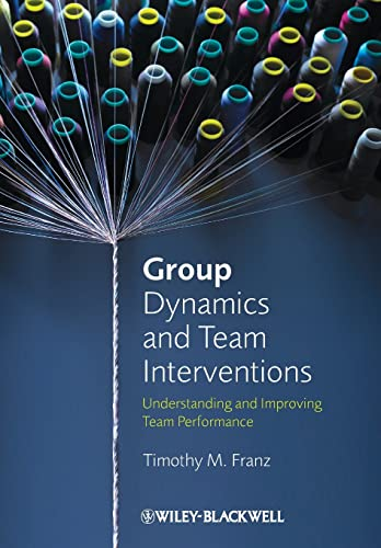 9781405186704: Group Dynamics and Team Interventions: Understanding and Improving Team Performance