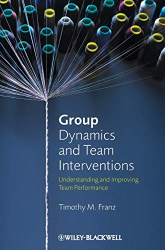 9781405186773: Group Dynamics and Team Interventions: Understanding and Improving Team Performance