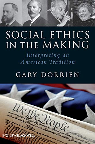 9781405186872: Social Ethics in the Making: Interpreting an American Tradition
