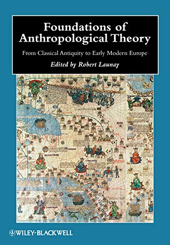 9781405187756: Foundations of Anthropological Theory: From Classical Antiquity to Early Modern Europe