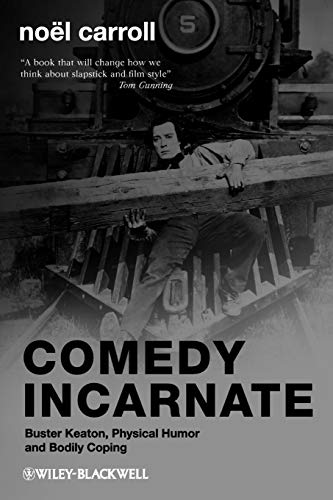 9781405188326: Comedy Incarnate: Buster Keaton, Physical Humor, and Bodily Coping