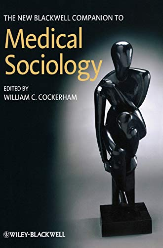 9781405188685: The New Blackwell Companion to Medical Sociology (Wiley Blackwell Companions to Sociology)
