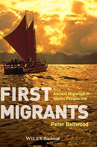 9781405189095: First Migrants: Ancient Migration in Global Perspective