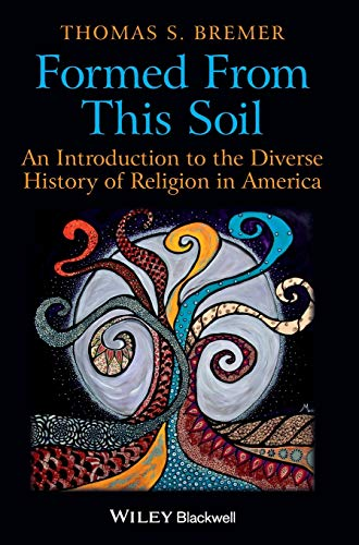 9781405189279: Formed From This Soil: An Introduction to the Diverse History of Religion in America