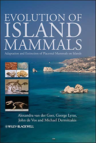 9781405190091: Evolution of Island Mammals: Adaptation and Extinction of Placental Mammals on Islands