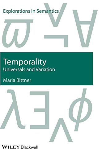 9781405190404: Temporality: Universals and Variation (Explorations in Semantics)