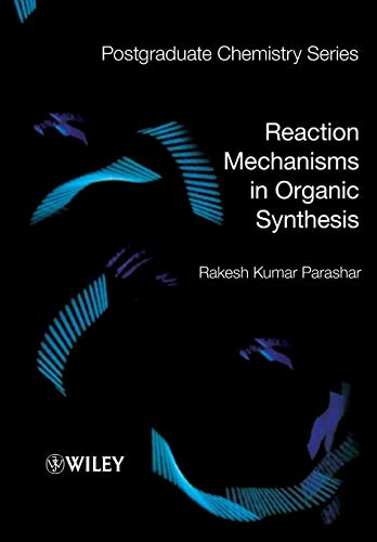 9781405190893: Reaction Mechanisms in Organic Synthesis (Postgraduate Chemistry Series)