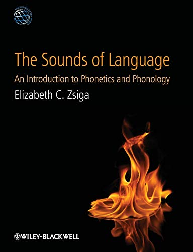 The Sounds of Language: An Introduction to: Elizabeth C. Zsiga