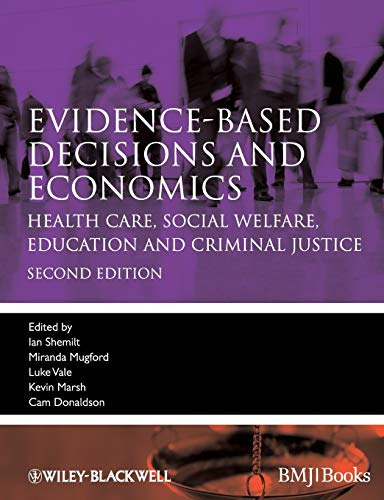 9781405191531: Evidence-based Decisions and Economics: Health Care, Social Welfare, Education and Criminal Justice