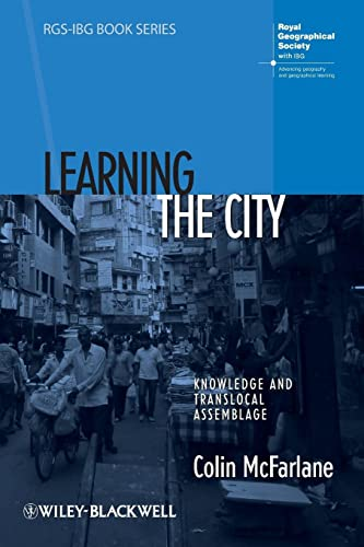9781405192811: Learning the City: Knowledge and Translocal Assemblage (RGS-IBG Book Series)