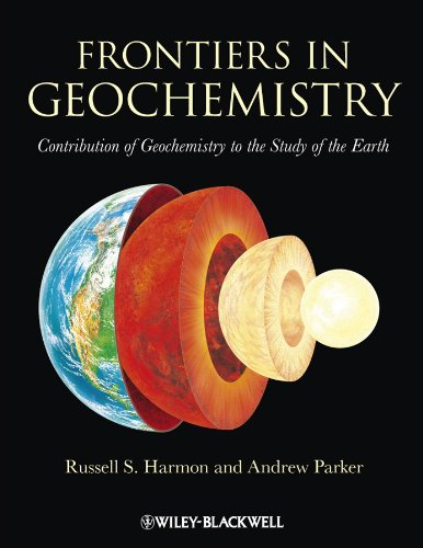 9781405193382: Frontiers in Geochemistry: Contribution of Geochemistry to the Study of the Earth