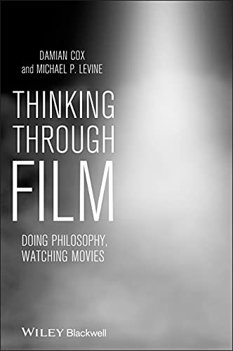 9781405193429: Thinking Through Film: Doing Philosophy, Watching Movies
