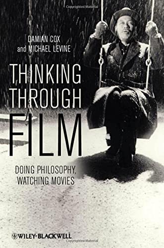 9781405193436: Thinking Through Film: Doing Philosophy, Watching Movies