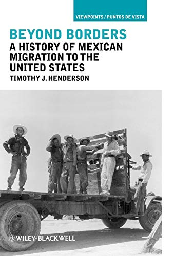 9781405194297: Beyond Borders: A History of Mexican Migration to the United States