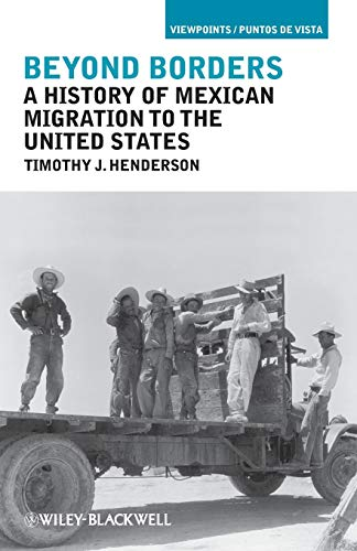 9781405194303: Beyond Borders: A History of Mexican Migration to the United States