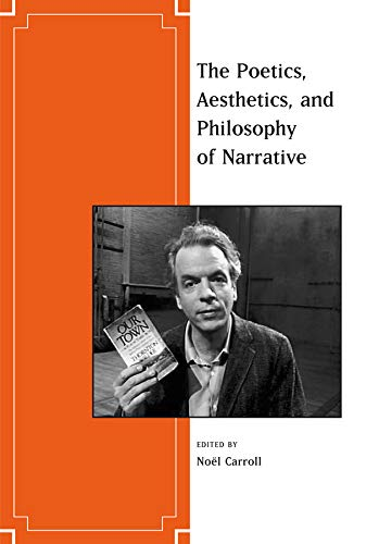 9781405194570: Carroll, N: Poetics, Aesthetics, and Philosophy of Narrative: 1 (Journal of Aesthetics and Art Criticism)