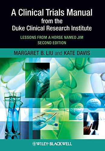 9781405195157: A Clinical Trials Manual From The Duke Clinical Research Institute: Lessons from a Horse Named Jim