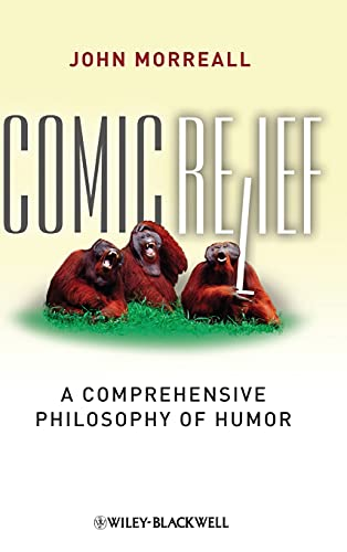 9781405196123: Comic Relief: A Comprehensive Philosophy of Humor (New Directions in Aesthetics, No. 9)