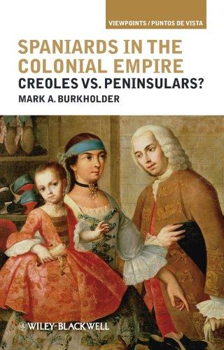 9781405196420: Spaniards in the Colonial Empire: Creoles vs. Peninsulars? (Viewpoints/Puntos de Vista)