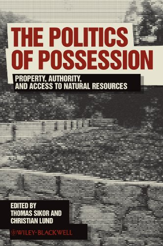 9781405196567: The Politics of Possession: Property, Authority, and Access to Natural Resources (Development and Change Special Issues)
