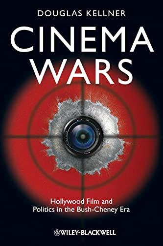9781405198240: Cinema Wars: Hollywood Film and Politics in the Bush-Cheney Era