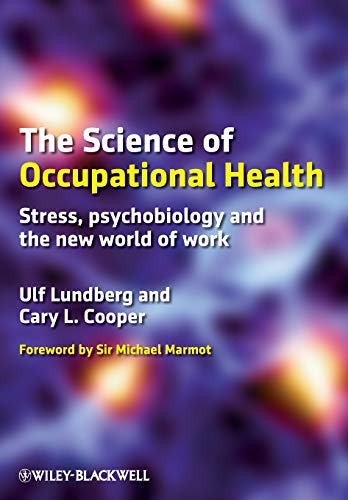 9781405199148: The Science of Occupational Health: Stress, Psychobiology, and the New World of Work