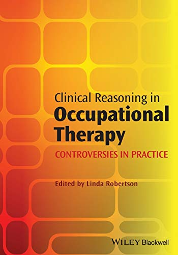 9781405199445: Clinical Reasoning in Occupational Therapy: Controversies in Practice
