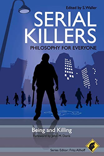 9781405199636: Serial Killers - Philosophy for Everyone: Being and Killing