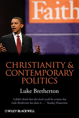 9781405199698: Christianity and Contemporary Politics: The Conditions and Possibilities of Faithful Witness