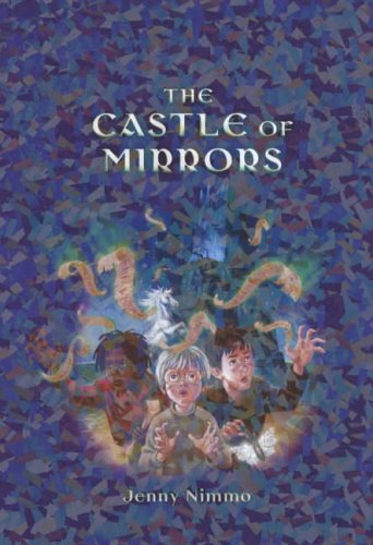 The Castle of Mirrors (Children of the: Nimmo, Jenny