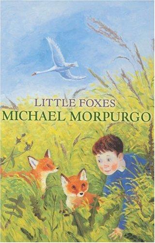 Little Foxes: Morpurgo, Michael
