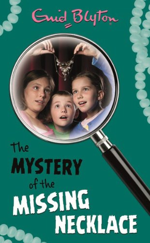 The Mystery of the Missing Necklace (The Mysteries Series): Enid Blyton