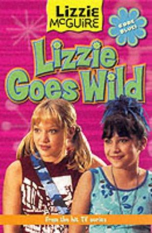 Lizzie Goes Wild (Lizzie McGuire) (Egmont Paperback): Lizzie Mc Guire