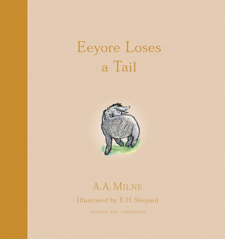 9781405204996: Eeyore Loses a Tail (Winnie-The-Pooh story books)