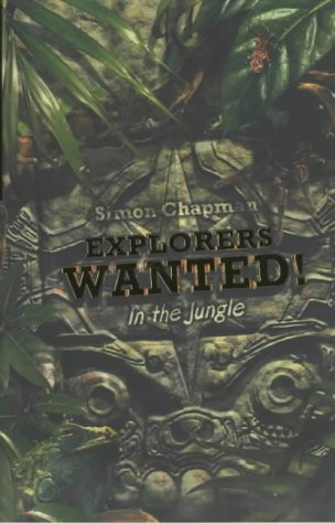 9781405205535: Explorers Wanted!: In The Jungle