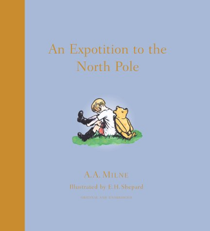 9781405205818: An Expotition to the North Pole (Winnie-the-Pooh story books)