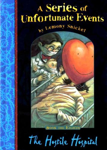 9781405206129: The Hostile Hospital (A Series of Unfortunate Events No. 8)