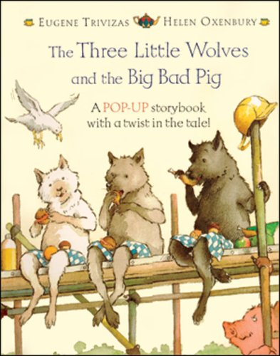 9781405206693: The Three Little Wolves and the Big Bad Pig: A Pop-Up Storybook with a Twist in the Tale!