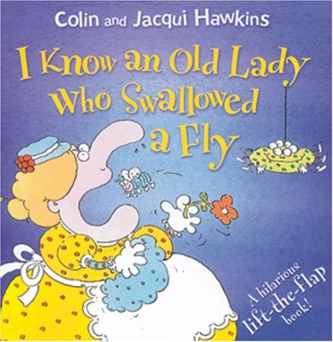 9781405206792: I Know an Old Lady Who Swallowed a Fly: A Hilarious Lift-the-Flap Book!