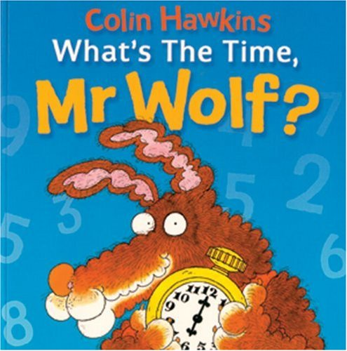9781405206846: What's the Time, Mr. Wolf? (Mr. Wolf Books)