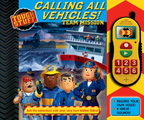 9781405207126: Calling All Vehicles!: Team Mission (Tough Stuff)