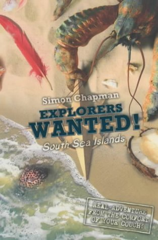 9781405207287: Explorers Wanted!: On the South Sea Islands