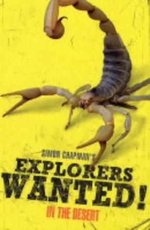 Explorers Wanted!: In the Desert: Simon Chapman