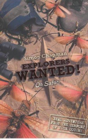 9781405207324: Explorers Wanted!: On Safari