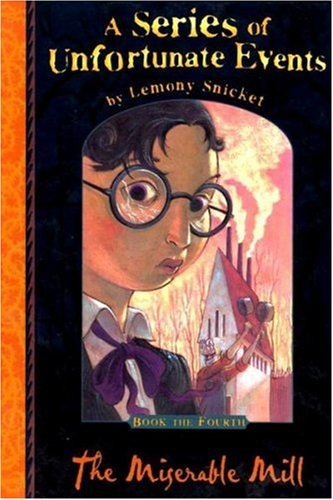 9781405208703: A Series of Unfortunate Events 04. The Miserable Mill. (Lernmaterialien) (Series of Unfortunate Events)