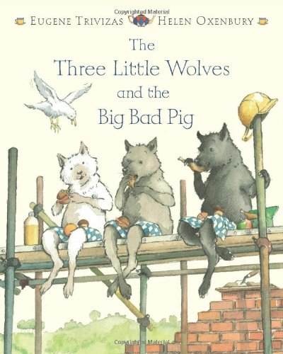 9781405209458: Three Little Wolves and the Big Bad Pig