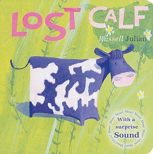 Lost Calf (Farm Sound Board Books): Russell Julian