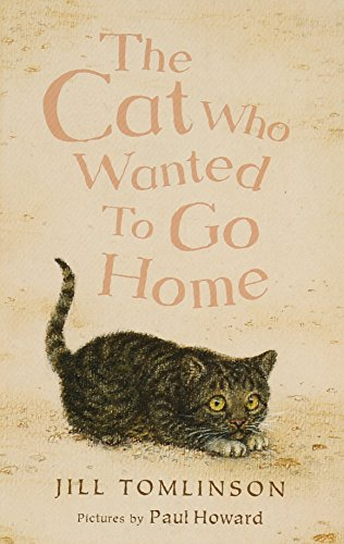 The Cat Who Wanted to Go Home: Jill Tomlinson, Paul